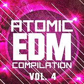 Atomic EDM Compilation, Vol. 4 - EP by Various Artists