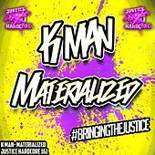 Materialized de K-Man