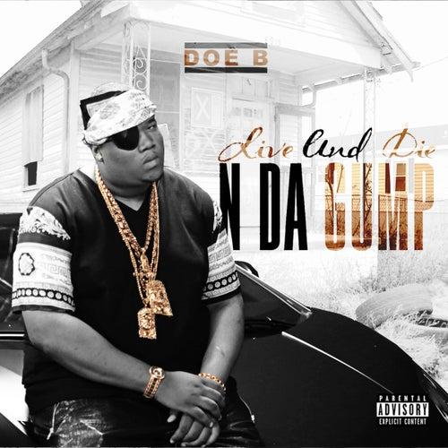 Live And Die N Da Gump by Doe B