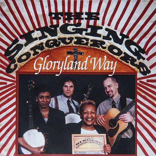 Gloryland Way by The Singing Conquerors