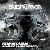 Garbage / Hunt You Down by Numbernin6
