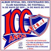 Nacional: 100 Años del Club Nacional de Football de Various Artists