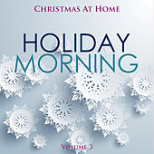 Christmas at Home: Holiday Morning, Vol. 3 by Various Artists
