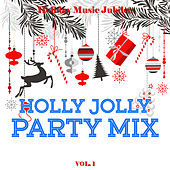 Holiday Music Jubilee: Holly Jolly Party Mix, Vol. 1 by Various Artists