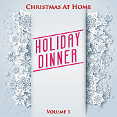 Christmas at Home: Holiday Dinner, Vol. 1 by Various Artists