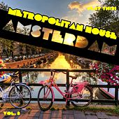 Metropolitan House: Amsterdam, Vol. 3 by Various Artists
