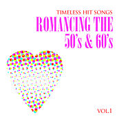 Timeless Hit Songs: Romancing the 50's & 60's, Vol. 1 by Various Artists