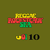 Reggae Rocksteady Ska, Vol. 10 by Various Artists