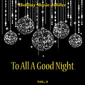 Holiday Music Jubilee: To All a Good Night, Vol. 3 by Various Artists
