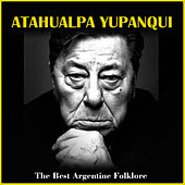 The Best Argentine Folklore by Atahualpa Yupanqui