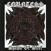 Spawn of Steel by Countess