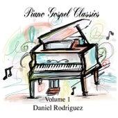 Piano Gospel Classics, Vol. 1 by Daniel Rodriguez