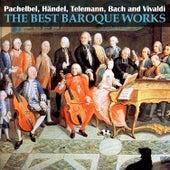 Pachelbel, Händel, Telemann, Bach and Vivaldi: The Best Baroque Works by Various Artists