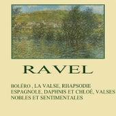 Ravel, Boléro, La Valse, Rhapsodie Espagnole, Daphnis et Chloé, Valses Nobles et Sentimentales by Various Artists