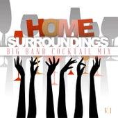 Home Surrounding: Big Band Cocktail Mix, Vol. 1 von Various Artists