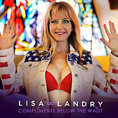 Compliments Below the Waist by Lisa Landry