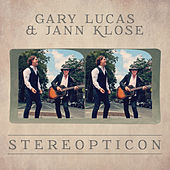 Stereopticon by Gary Lucas