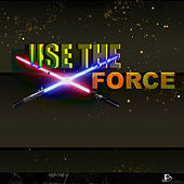 Use the Force by Various Artists