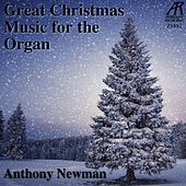 Great Christmas Music for the Organ by Anthony Newman