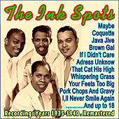 Recordings Years 1935-1940 . Remastered by The Ink Spots