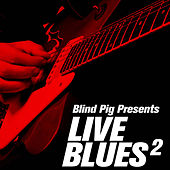Blind Pig Presents: Live Blues 2 von Various Artists
