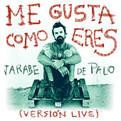 Me Gusta Como Eres (Live) de Jarabe de Palo