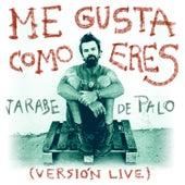 Me Gusta Como Eres (Live) by Jarabe de Palo