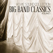 Home Sound Collection: Big Band Classics, Vol. 3 de Various Artists