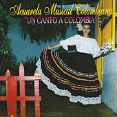 Acuarela Musical Colombiana un Canto a Colombia de Various Artists