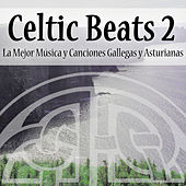 Celtic Beats Vol.2: La Mejor Música y Canciones Gallegas y Asturianas de Various Artists