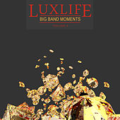 Luxlife: Big Band, Vol. 6 de Various Artists