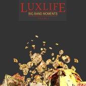 Luxlife: Big Band, Vol. 2 de Various Artists