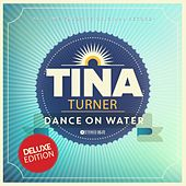 Dance On Water by Tina Turner