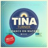 Dance On Water de Tina Turner