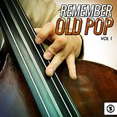 Remember Old Pop, Vol. 1 by Various Artists