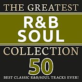 The Greatest R&B and Soul Collection (50 best R&B and Soul Tracks ever!) de Various Artists
