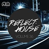 Reflect:House, Vol. 36 von Various Artists