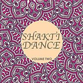 Shakti Dance, Vol. 2 (Combines Yoga & Dance) by Various Artists