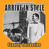 Arrive In Style by Stanley Turrentine