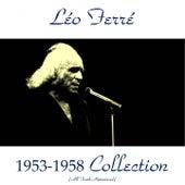 Léo Ferré 1953-1958 Collection (All Tracks Remastered) de Leo Ferre