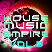 House Music Empire, Vol. 5 - EP de Various Artists