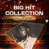 Big Hit Collection by Ike Quebec