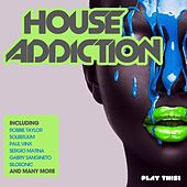 House Addiction von Various Artists