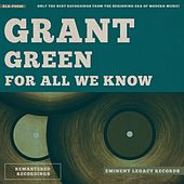 For All We Know van Grant Green