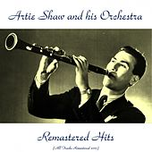 Remastered Hits (All Tracks Remastered 2015) de Artie Shaw