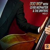 Doo Wop with Clyde McPhatter & The Drifters, Vol. 2 von Various Artists