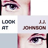 Look at by J.J. Johnson
