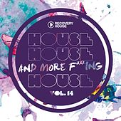 House, House And More F..king House, Vol. 14 von Various Artists