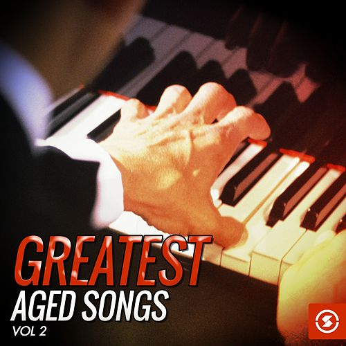 Greatest Aged Songs, Vol. 2 by Various Artists