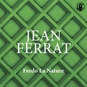 Fredo La Nature de Jean Ferrat